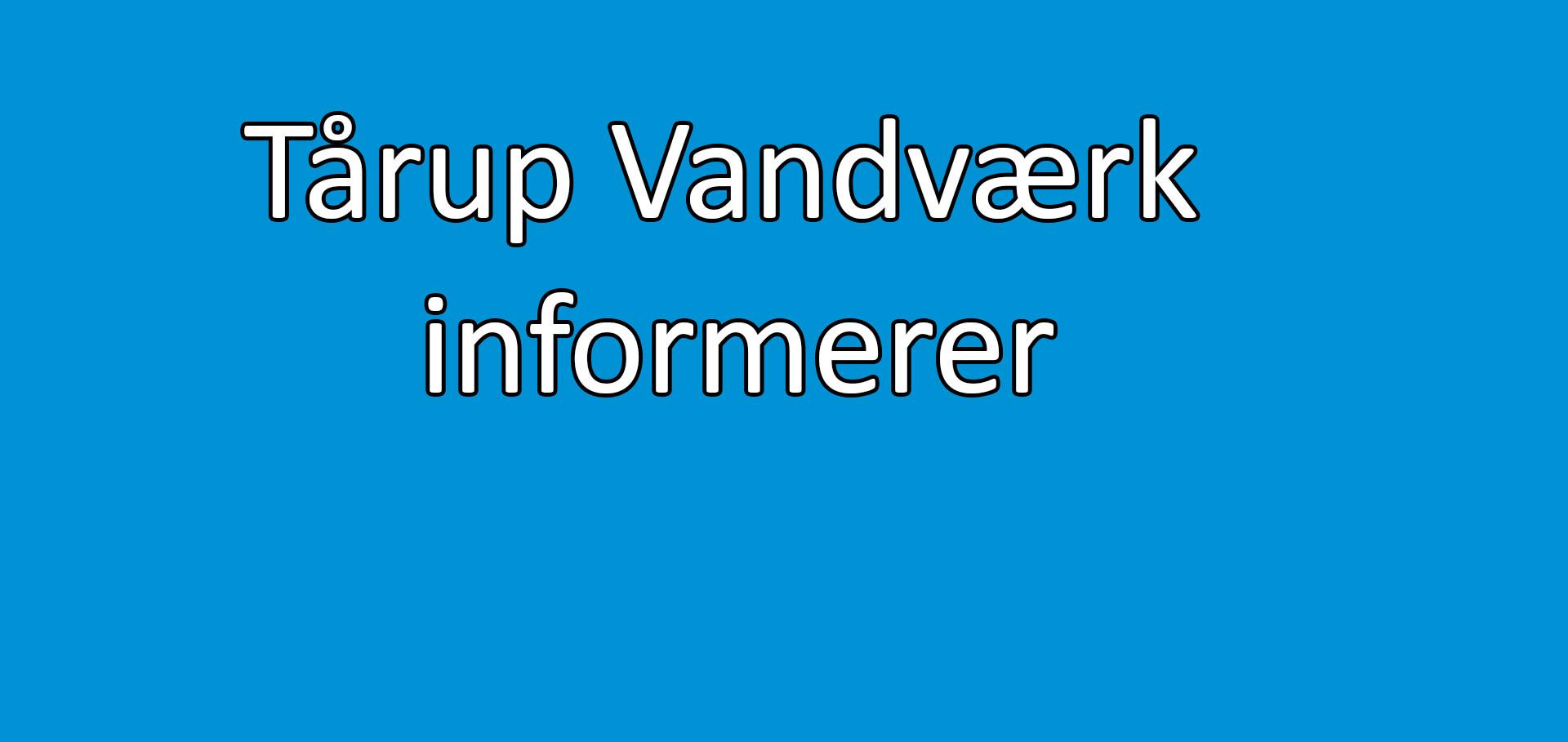 info fra Tårup Vandværk